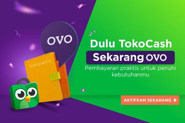 Dulu TokoCash sekarang OVO. Pembayaran praktis untuk penuhi kebutuhanmu.